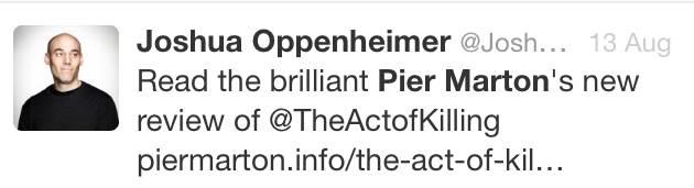 A tweet by Joshua Oppenheimer, 2014 Oscar Nominated filmmaker & 2014 BAFTA Documentary Winner